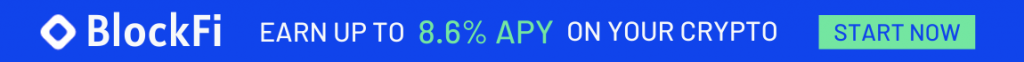 Blockfi, earn up to 8.6% APY on your crypto