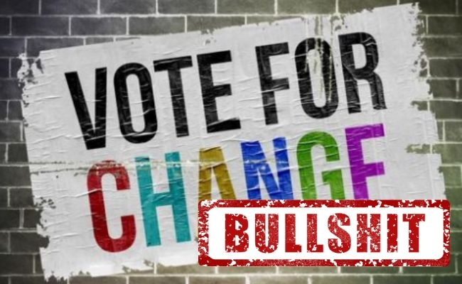 Vote for change - bullshit