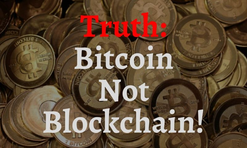 Bitcoin not Blockchain
