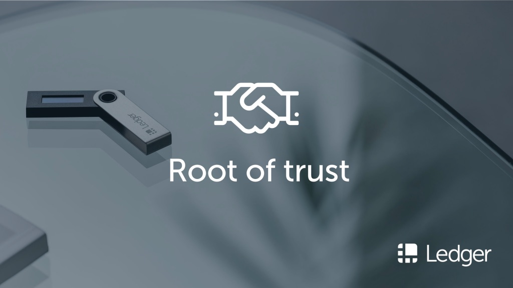 Ledger Root of Trust