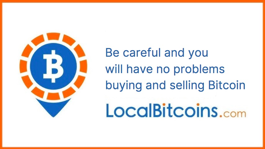 be careful using LocalBitcoins