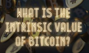 What is Intrinsic Value of Bitcoin