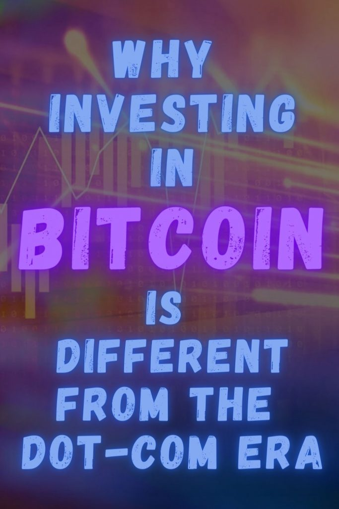 Why investing in bitcoin is different from dot com era